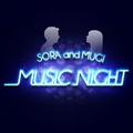 SORAとMUGiのMusicNIGHT !!
