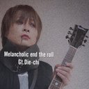 Die-chi@Melancholic end the rollのユーザーアイコン